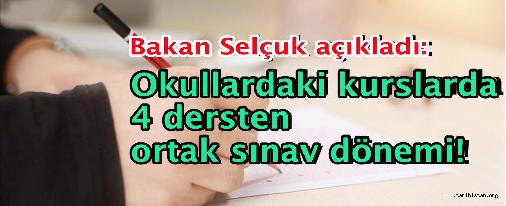 """Milli Eğitim Bakanı Ziya Selçuk Açıkladı: """"OKULLARDAKİ KURSLARDA 4 DERSTEN ORTAK SINAV DÖNEMİ"""""""