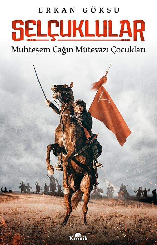 """Prof. Dr. Erkan GÖKSU'nun yeni kitabı """"SELÇUKLULAR Muhteşem Çağın Mütevazı Çocukları"""" çıktı"""