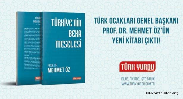 """Türk Ocakları Genel Başkanı Prof. Dr. Mehmet Öz'ün yeni kitabı """"Türkiye'nin Beka Meselesi"""" Türk Yurdu Yayınları'ndan çıktı."""