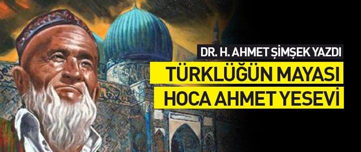 Türklüğün mayası: Hoca Ahmet Yesevi - Yazan: Dr. H. Ahmet Şimşek