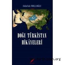 """Yazarımız Abdullah MOLLAOĞLU'nun """"Doğu Türkistan Hikayeleri"""" Kitabı Çıktı"""