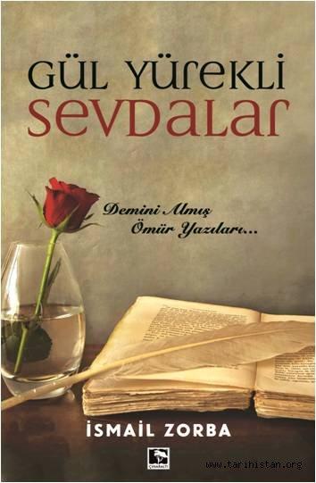 """Yazarımız İsmail ZORBA'nın """"GÜL YÜREKLİ SEVDALAR"""" Kitabı Çıktı"""