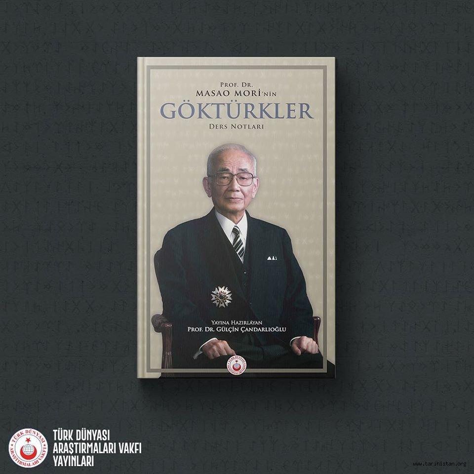 YENİ KİTAP!  Prof. Dr. Masao Mori'nin Göktürkler Ders Notları Yayına Hazırlayan: Prof. Dr. Gülçin Çandarlıoğlu