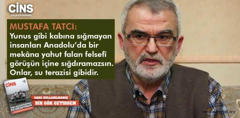 """Mustafa Tatcı: """"Herkes Bir Deryanın Balığıdır; Kimi Yunus, Kimi Levrek!"""""""