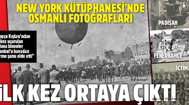 New York Kütüphanesi'nde Osmanlı fotoğrafları