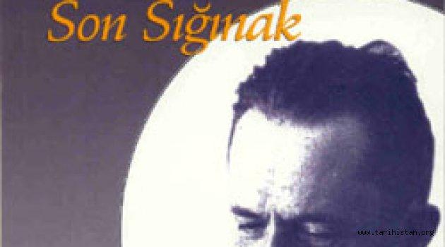Ölümünden dört yıl sonra ''Son Sığınak'' adında yeni bir romanı ortaya çıktı