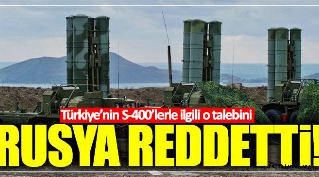 Rusya Türkiye'nin S-400'lerle ilgili talebini reddetti