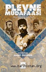 Samet Özdemir'in Plevne Müdafaası Ahmet Cemal Paşa kitabı çıktı.