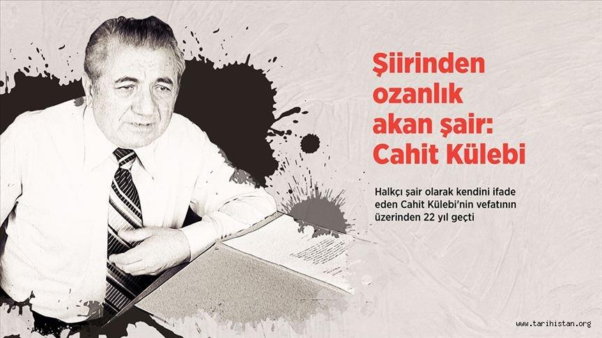 Şiirinden ozanlık akan şair: Cahit Külebi...