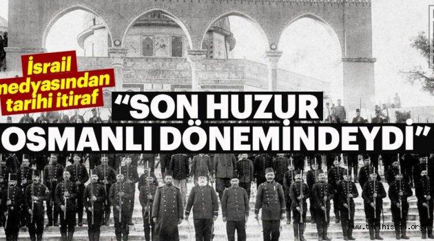 Son huzur Osmanlı dönemindeydi