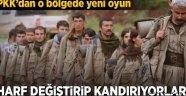 PKK'dan o bölgede yeni oyun.