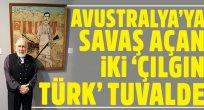 Avustralya'ya savaş açan Türk!