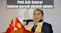 Batı'nın gerçek yüzü: Prof. Dr. Aziz Sancar anlattı