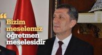 """""""BİZİM MESELEMİZ ÖĞRETMEN MESELESİDİR"""""""
