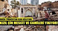 Doğu Türkistan'da Çin camileri yıkıyor