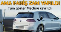 Elektrikli otoya fahiş ÖTV zammı