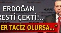 Erdoğan resti çekti! Eğer taciz olursa...