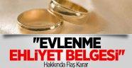 ''Evlenme Ehliyet Belgesi'' İstenmeyecek
