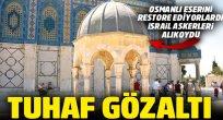 İsrail, Osmanlı çeşmesini restore eden çalışanları gözaltına aldı