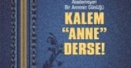 """KALEM """"ANNE"""" DERSE!"""