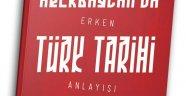 """Oder Alizade'nin yeni eseri """"Azerbacay'da Erken Türk Tarihi Anlayışı"""" yayımlandı!"""