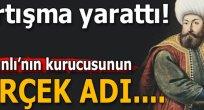Osmanlıyı kuran Osman Bey mi, Ataman Bey mi?