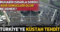 Pentagon'dan Türkiye'ye küstah tehdit!