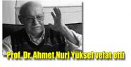 Prof. Dr. Ahmet Nuri Yüksel, Hakk'a yürüdü