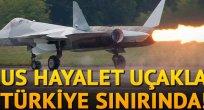Rus hayalet uçakları Türkiye sınırında!
