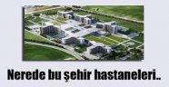 'Sayıştay Şehir Hastanelerindeki Usulsüzlükleri Raporlaştırdı