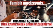 Türk kahvesinden vazgeçmeyin...