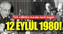 Türk milletine kurulan kanlı tezgah: 12 Eylül 1980