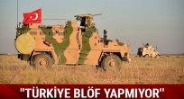 Türkiye blöf yapmıyor!