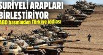 Türkiye, Suriyeli Arapları Rakka için birleştiriyor mu?
