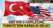 Türkiye'den ABD'ye karşılık geldi!.