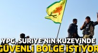 YPG 'güvenli bölge' istedi