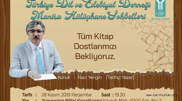 """Tarihçi-Yazar Naci YENGİN """"Yunus Emre ve Manisa"""" yı anlatacak"""