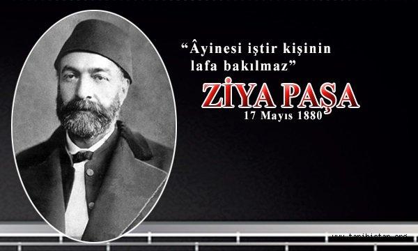TARİHTE BUGÜN 17 MAYIS (Günün Portresi Ziya Paşa) / FAZLI KÖKSAL