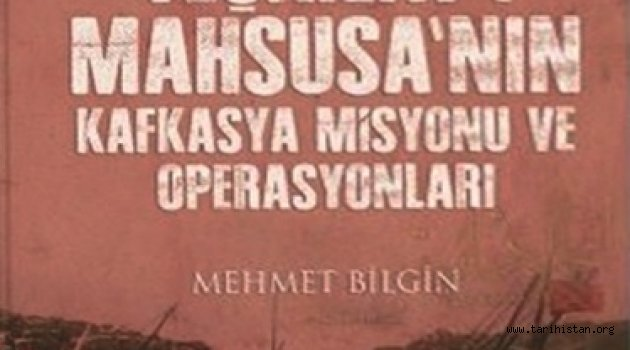 Teşkilat-ı Mahsusa'nın Kafkasya Misyonu ve Operasyonu