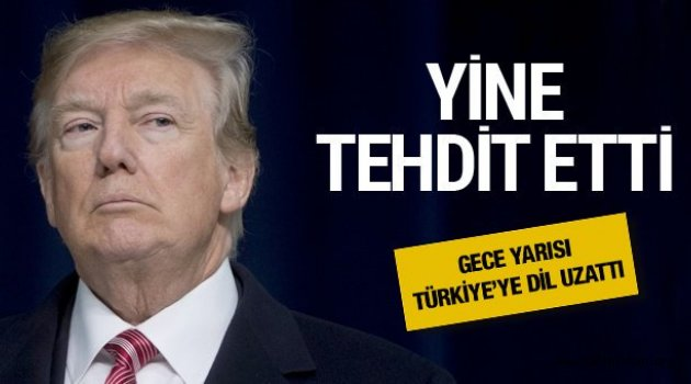 """TRUMP'TAN TÜRKİYE'YE KÜSTAH TEHDİT: """"EKONOMİNİ YOK EDERİM!"""""""