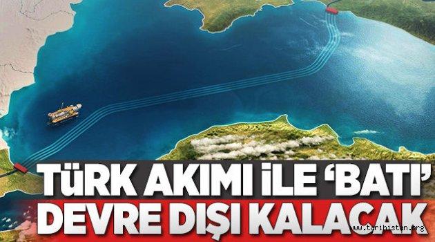Türk Akımı ile Batı devre dışı kalacak