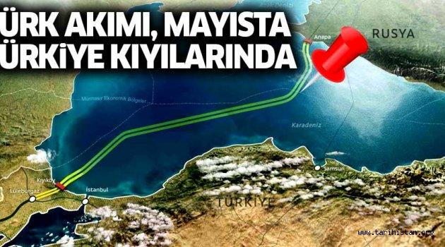 Türk Akımı, mayısta Türkiye kıyılarında olacak