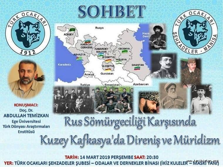 """Türk Ocakları Manisa Şehzadeler Şubesinden """"Rus Sömürgeciliği Karşısında Kuzey Kafkasya'da Direniş ve Müridizm"""" Konferansı"""