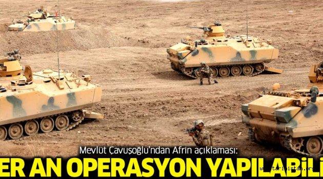 Türkiye Afrin'e her an operasyon yapabilir