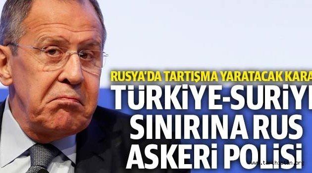 Türkiye-Suriye sınırına Rus askeri polisi konuşlandırılabilir