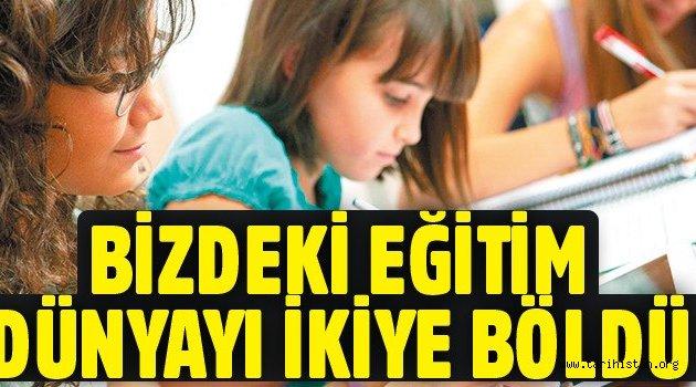 Türkiye'deki eğitim dünyayı ikiye böldü