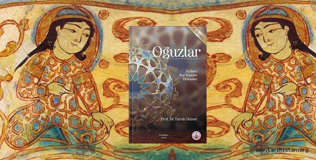 Türklüğün ata boyu Oğuzlar'ın serüveni