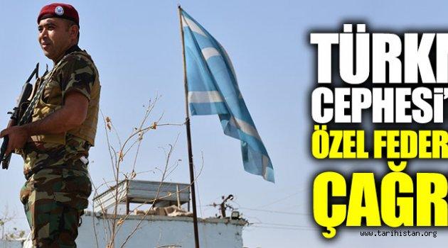 Türkmen Cephesi'nden özel federasyon çağrısı!