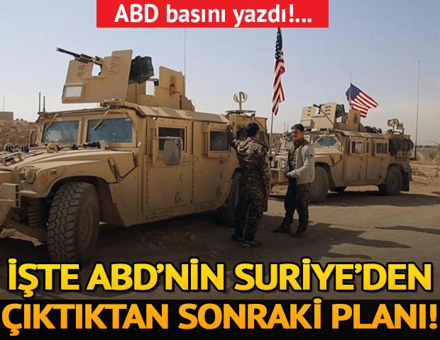 ABD'nin Suriye'den çıktıktan sonraki planı!