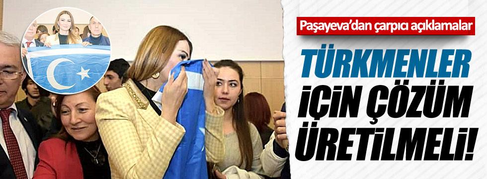 Ganire Paşeyeva'dan Türkmen çağrısı